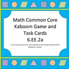 Kaboom!!! 6.EE.2a – Writing Expressions Game/Task Cards (6.EE.2a)