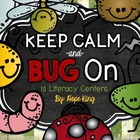 Keep Calm & Bug On: 10 Common Core Aligned Literacy Centers