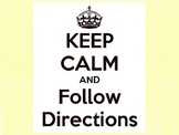 Keep Calm and Follow Directions