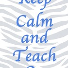 Keep Calm and Teach On Zebra Print