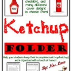 Ketchup Folder (Folder Cover Sheet for Incomplete Assignments)