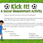 Kick It!-A Soccer Measurement Activity
