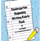 Kindergarten Beginning Writing Rubric Pack