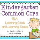 Kindergarten Common Core ELA Learning Goals and Learning Scales