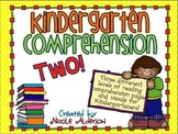 Kindergarten Comprehension TWO!