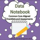 Kindergarten Data Notebook (Common Core Aligned Assessments)