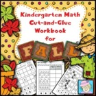 Kindergarten Math Common Core Cut-and-Glue Workbook:  Fall Theme
