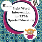 Kindergarten Sight Word Intervention for RTI and Special E