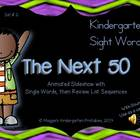 Kindergarten Sight Word Slideshow # 2 The Next 50 (animate