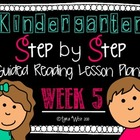 Kindergarten Step by Step Guided Reading Plans: Week 5