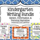 Kindergarten Writing Bundle #1 ~ Informative, Opinion, & P