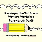 Kindergarten/1st Grade Writers Workshop Curriculum Guide
