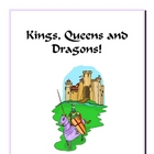 Kings, Queens, and Dragons!
