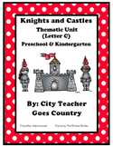 Letter C - Knights and Castles Thematic Unit