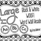 LARGE Black and White WOOF! Word Wall Headers {Two Size Choices}