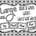 LARGE Black & White WOOF! Word Wall Words {Editable}