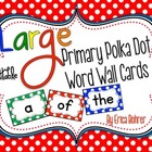 LARGE Primary Polka Dot Word Wall Words {Editable}