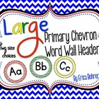 LARGE Primary Chevron Word Wall Headers {Two Size Choices}