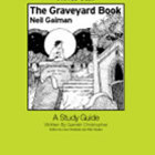 The Graveyard Book: A Novel-Ties Study Guide (Enhanced eBook)