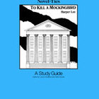 To Kill a Mockingbird: A Novel-Ties Study Guide (Enhanced eBook)