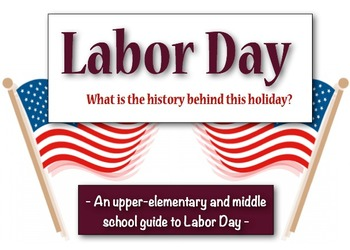 Labor Day:  What is the History behind this Holiday?  (A guide to Labor Day!)