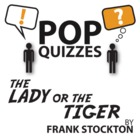 Lady or the Tiger Pop Quiz & Discussion Questions (by Fran