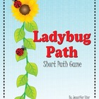 Ladybug Path:  A Short Path Game for Early Childhood Learning