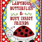 Ladybugs, Butterflies & Bee Friends {JUMBO INSECT UNIT}