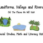 Landforms, Maps Social Studies, Math and Literacy