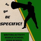 Language Arts: Writing- Be Be BE SPECIFIC Worksheet