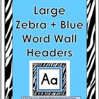 Large Zebra and Blue Word Wall Headers A-Z