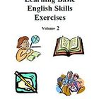 Learning Basic English Skills Exercises - Volume 2, Activi
