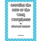 Learning the Days of the Week Worksheets or Literacy Center