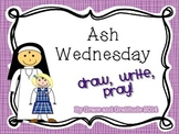 Ash Wednesday: Draw, Write, Pray!