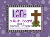 Lent Bulletin Board Idea and Student Templates
