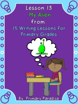 Lesson Thirteen: My Alien from 15 Writing Lessons for Prim