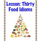 Lesson: Thirty Food Idioms