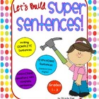 Let's Build Super Sentences - Help students write complete