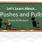 Let's Learn About Pushes & Pulls! (Beginning Force/Motion