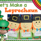 Let's Make a Leprechaun~ St Patrick's Day Glyph, Literacy,