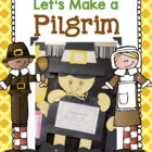 Let's Make a Pilgrim! Thanksgiving Pilgrim Craft and Writi
