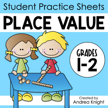 Let's Practice Place Value!  {Student Worksheets for Grades 1-2}