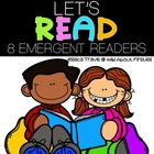 Let's READ! {8 Emergent Readers in Color & B/W} (Pre-Primer)