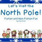 Let's Visit The North Pole: Fiction and Non-Fiction Fun wi