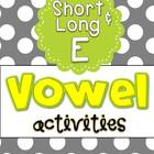 Letter E Vowel Activities for Short E and Long E