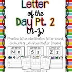 Letter of the Day Pt. 2 (N-Z)