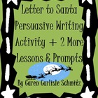 Letter to Santa + 2 Other Persuasive Common Core Writing A