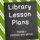 Elementary Library Lesson Plans (theme 3 Winter and Holidays)
