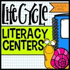 Life Cycle Literacy! 6 activity centers for ELA and Scienc