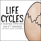 Life Cycles {A Science Unit for 2nd Graders}